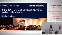 How to make UX & Devs build killer products - Nadia Udalova - Codemotion Amsterdam 2018