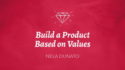 Build a Product Based on Values by Nela Dunato