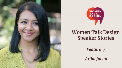 "Ariba Jahan headshot with WTD logo next to her and text ""Women Talk Design Speaker Stories featuring Ariba Jahan"""