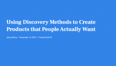 Using Discovery Methods to Create Products People Actually Want