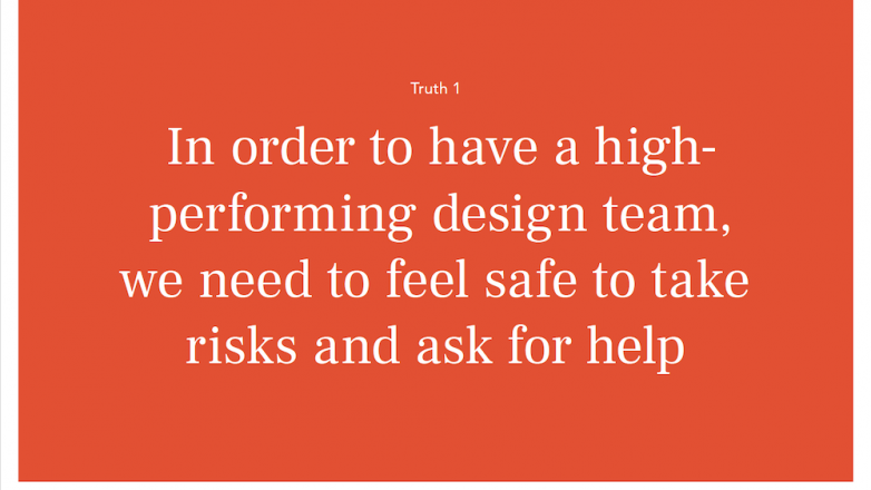 In order to have a high performing design team, we need to feel safe to take risks and ask for help