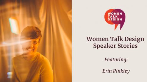 "Erin Pinkley headshot with words ""Women Talk Design Speaker Stories featuring Erin Pinkley"""