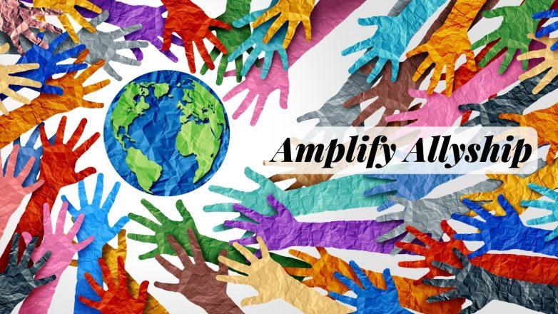 Amplify Allyship